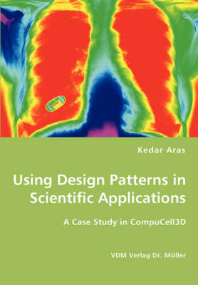 Using Design Patterns in Scientific Applications (Paperback)