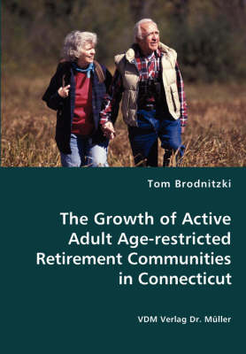 The Growth of Active Adult Age-Restricted Retirement Communities in Connecticut (Paperback)