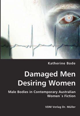 Damaged Men Desiring Women (Paperback)