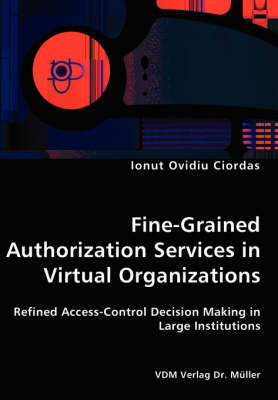 Fine-Grained Authorization Services in Virtual Organizations (Paperback)