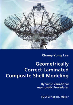 Geometrically Correct Laminated Composite Shell Modeling (Paperback)