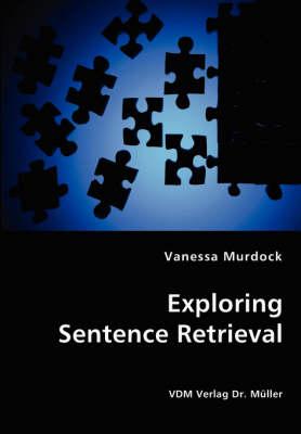 Exploring Sentence Retrieval (Paperback)