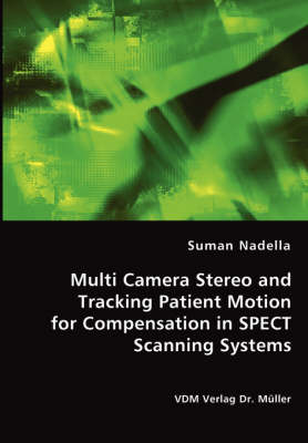 Multi Camera Stereo and Tracking Patient Motion for Compensation in Spect Scanning Systems (Paperback)