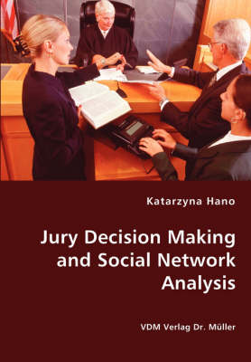 Jury Decision Making and Social Network Analysis (Paperback)