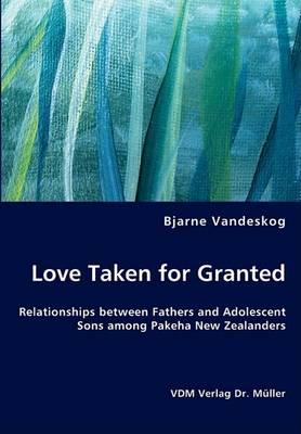 Love Taken for Granted (Paperback)