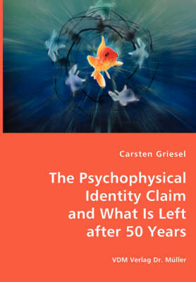 The Psychophysical Identity Claim and What Is Left After 50 Years (Paperback)