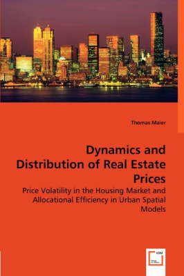 Dynamics and Distribution of Real Estate Prices (Paperback)