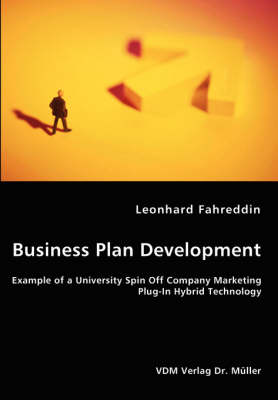 Business Plan Development- Example of a University Spin Off Company Marketing Plug-In Hybrid Technology (Paperback)