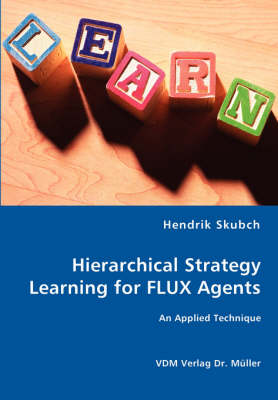 Hierarchical Strategy Learning for Flux Agents (Paperback)