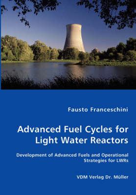 Advanced Fuel Cycles for Light Water Reactors (Paperback)
