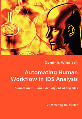 Automating Human Workflow in Ids Analysis (Paperback)
