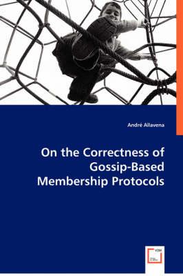 On the Correctness of Gossip-Based Membership Protocols (Paperback)