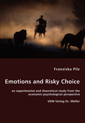 Emotions and Risky Choice (Paperback)