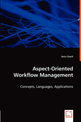Aspect-Oriented Workflow Management (Paperback)