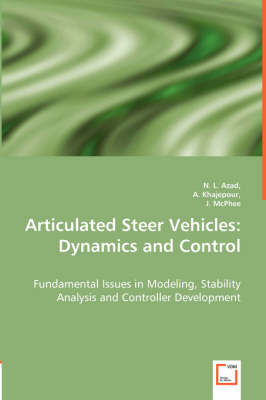 Articulated Steer Vehicles: Dynamics and Control - Fundamental Issues in Modeling, Stability Analysis and Controller Development (Paperback)