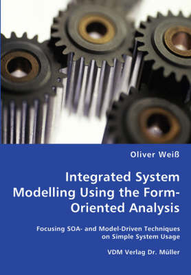 Integrated System Modelling Using the Form-Oriented Analysis (Paperback)