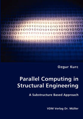 Parallel Computing in Structural Engineering (Paperback)