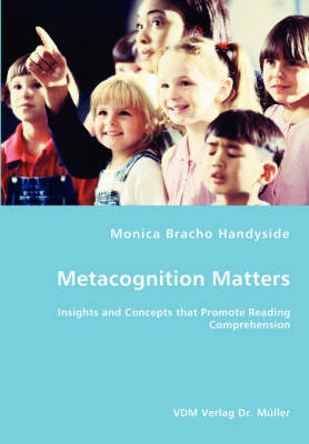 Metacognition Matters -Insights and Concepts That Promote Reading Comprehension (Paperback)