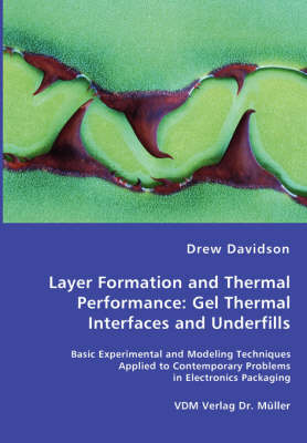 Layer Formation and Thermal Performance: Gel Thermal Interfaces and Underfills (Paperback)