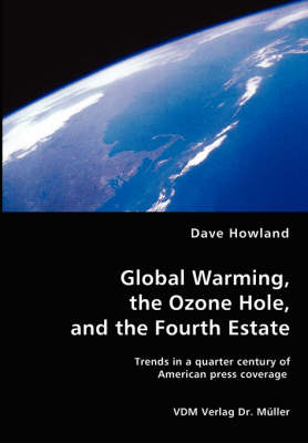 Global Warming, the Ozone Hole, and the Fourth Estate (Paperback)