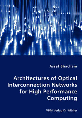 Architectures of Optical Interconnection Networks for High Performance Computing (Paperback)