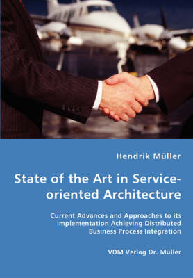 State of the Art in Service-Oriented Architecture (Paperback)