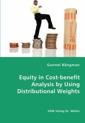 Equity in Cost-Benefit Analysis by Using Distributional Weights (Paperback)