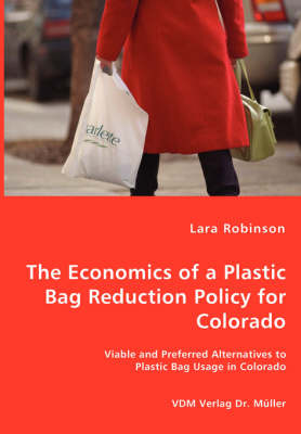 The Economics of a Plastic Bag Reduction Policy for Colorado (Paperback)