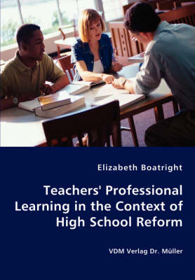 Teachers' Professional Learning in the Context of High School Reform (Paperback)