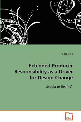 Extended Producer Responsibility as a Driver for Design Change (Paperback)