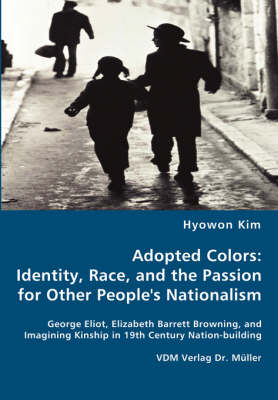 Adopted Colors: Identity, Race, and the Passion for Other Peoples Nationalism (Paperback)