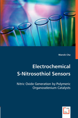 Electrochemical S-Nitrosothiol Sensors - Nitric Oxide Generation by Polymeric Organoselenium Catalysts (Paperback)
