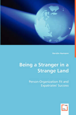 Being a Stranger in a Strange Land - Person-Organization Fit and (Paperback)