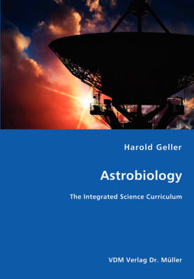 Astrobiology - The Integrated Science Curriculum (Paperback)
