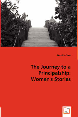 The Journey to a Principalship: Women's Stories (Paperback)