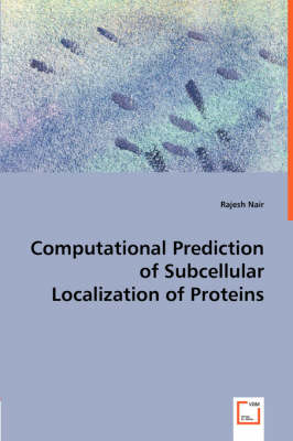 Computational Prediction of Subcellular Localization of Proteins (Paperback)