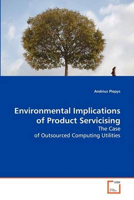 Environmental Implications of Product Servicising (Paperback)
