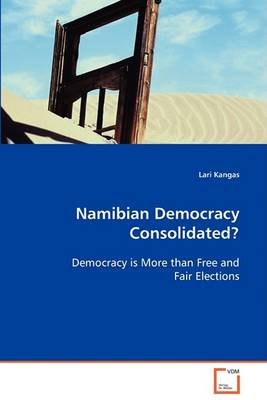 Namibian Democracy Consolidated? (Paperback)