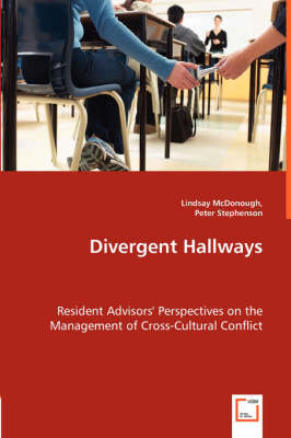 Divergent Hallways - Resident Advisors' Perspectives on the Management of Cross-Cultural Conflict (Paperback)