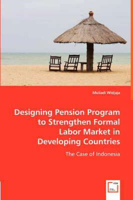 Designing Pension Program to Strengthen Formal Labor Market in Developing Countries (Paperback)