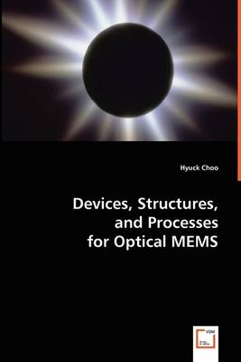 Devices, Structures, and Processes for Optical Mems (Paperback)