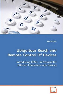 Ubiquitous Reach and Remote Control of Devices (Paperback)