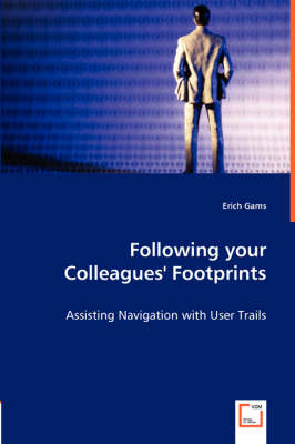 Following Your Colleagues' Footprints - Assisting Navigation with User Trails (Paperback)