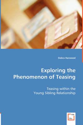 Exploring the Phenomenon of Teasing (Paperback)