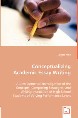 Conceptualizing Academic Essay Writing (Paperback)
