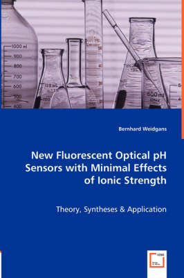 New Fluorescent Optical PH Sensors with Minimal Effects of Ionic Strength (Paperback)