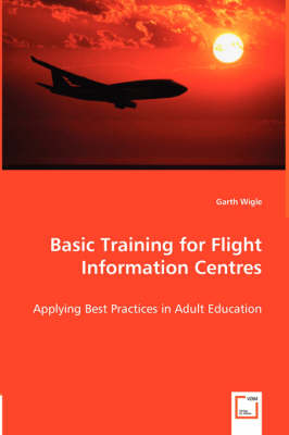 Basic Training for Flight Information Centres - Applying Best Practices in Adult Education (Paperback)