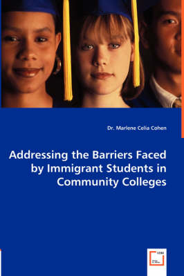 Addressing the Barriers Faced by Immigrant Students in Community Colleges (Paperback)