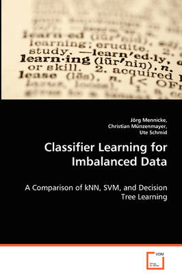 Classifier Learning for Imbalanced Data (Paperback)