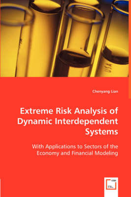 Extreme Risk Analysis of Dynamic Interdependent Systems (Paperback)